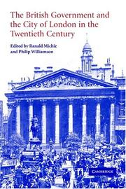 Cover of: The British government and the city of London in the twentieth century