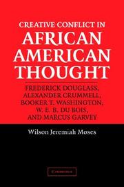 Creative conflict in African American thought by Wilson Jeremiah Moses