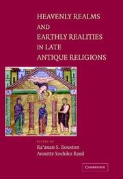 Cover of: Heavenly Realms and Earthly Realities in Late Antique Religions |