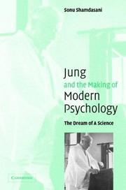 Jung and the Making of Modern Psychology by Sonu Shamdasani