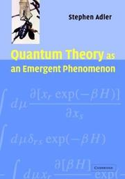 Cover of: Quantum Theory as an Emergent Phenomenon | Stephen L. Adler