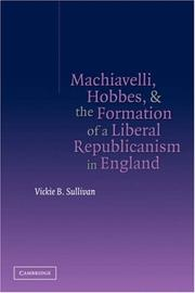 Cover of: Machiavelli, Hobbes, and the Formation of a Liberal Republicanism in England