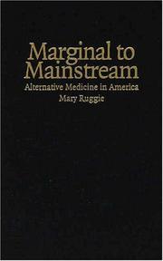 Marginal to Mainstream: Alternative Medicine in America