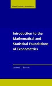 Cover of: Introduction to the Mathematical and Statistical Foundations of Econometrics (Themes in Modern Econometrics) | Herman J. Bierens