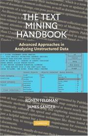 The Text Mining Handbook: Advanced Approaches in Analyzing Unstructured Data