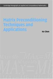 Cover of: Matrix Preconditioning Techniques and Applications (Cambridge Monographs on Applied and Computational Mathematics)