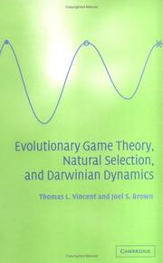 Cover of: Evolutionary Game Theory, Natural Selection, and Darwinian Dynamics | Thomas L. Vincent