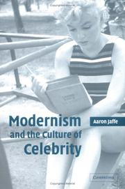 Cover of: Modernism and the culture of celebrity | Aaron Jaffe