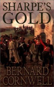 Cover of: Sharpe's gold: Richard Sharpe and the destruction of Almeida, August 1810