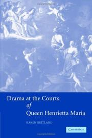 Cover of: Drama at the courts of Queen Henrietta Maria | Karen Britland