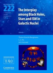 Cover of: The Interplay among Black Holes, Stars and ISM in Galactic Nuclei (IAU S222) (Proceedings of the International Astronomical Union Symposia and Colloquia) |
