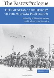 The past as prologue : the importance of history to the military profession