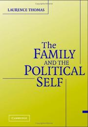 Cover of: The family and the political self | Laurence Thomas