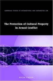 Cover of: The Protection of Cultural Property in Armed Conflict (Cambridge Studies in International and Comparative Law)