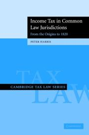 Cover of: Income Tax in Common Law Jurisdictions (Cambridge Tax Law Series)