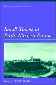 Cover of: Small Towns in Early Modern Europe (Themes in International Urban History) | Peter Clark