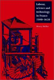 Cover of: Labour, Science and Technology in France, 15001620 | Henry Heller