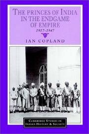 Cover of: The Princes of India in the Endgame of Empire, 19171947