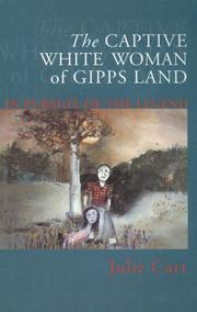 Cover of: The Captive White Woman of Gipps Land | Julie Carr