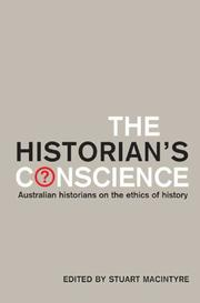 Cover of: The Historian's Conscience: Australian Historians on the Ethics of History