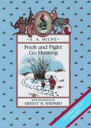Cover of: Pooh and Piglet go hunting: A Winnie-the-Pooh Storybook