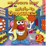 Cover of: Mr. Potato Head and the Mixed-Up Groceries (Mr. Potato Head Storybooks) |