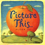 Picture This.. by Alison Jay