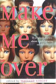 Cover of: Make Me Over: Eleven Stories of Transformation