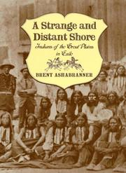 Cover of: A strange and distant shore: Indians of the Great Plains in exile