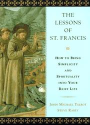 Cover of: The lessons of St. Francis: how to bring simplicity and spirituality into your daily life
