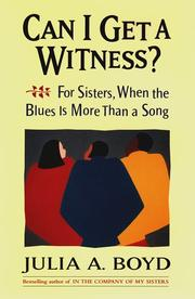 Can I get a witness? by Julia A. Boyd