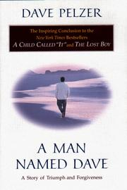 Cover of: A man named Dave | David J. Pelzer