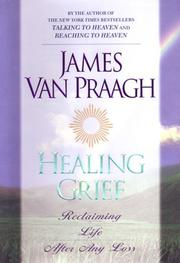 Cover of: Healing Grief: reclaiming life after any loss