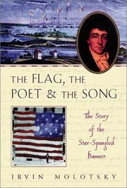 Cover of: The flag, the poet, and the song | Irvin Molotsky