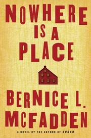 Cover of: Nowhere is a place | Bernice L. McFadden