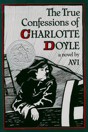 Cover of: The true confessions of Charlotte Doyle | Avi