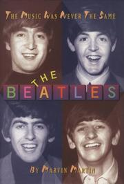 Cover of: The Beatles: The Music Was Never the Same | Marvin Martin