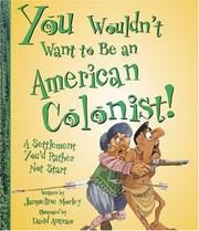 Cover of: You wouldn't want to be an American colonist!: a settlement you'd rather not start