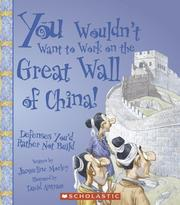 Cover of: You Wouldn't Want to Work on the Great Wall of China!: Defenses You'd Rather Not Build (You Wouldn't Want to...)