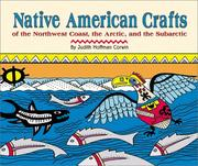 Cover of: Native American crafts of the Northwest Coast, the Arctic, and the Subarctic | Judith Hoffman Corwin