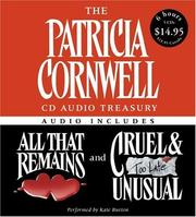 Cover of: The Patricia Cornwell CD Audio Treasury Low Price: Contains All That Remains and Cruel and Unusual (Kay Scarpetta Mysteries)