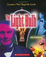 Cover of: The Light Bulb (Inventions That Shaped the World) | John R. Matthews