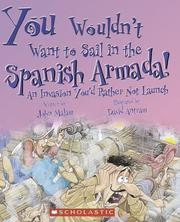 Cover of: You wouldn't want to sail in the Spanish Armada!: An Invasion You'd Rather Not Launch (You Wouldn't Want to...)