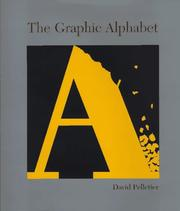 Cover of: The graphic alphabet | David Pelletier