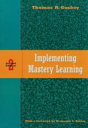Cover of: Implementing mastery learning | Thomas R. Guskey