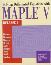 Solving ODEs With Maple  V (Brooks/Cole Symbolic Computation Series) by David Barrow, Art Belmonte, Albert Boggess, Jack Bryant, Tom Kiffe