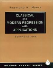 Cover of: Classical and Modern Regression with Applications (Duxbury Classic) | Raymond H. Myers