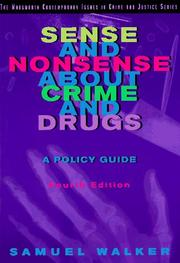 Sense and nonsense about crime and drugs by Walker, Samuel