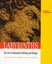 Cover of: Labyrinths: the art of interactive writing & design : content development for new media