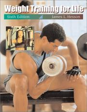 Weight training for life by James L. Hesson